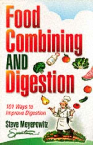 Food Combining & Digestion:  101 Ways to Improve Digestion de Steve Meyerowitz