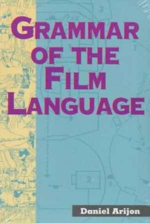 Grammar of the Film Language de Daniel Arijon