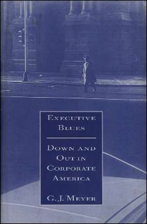 Executive Blues: Down and Out in Corporate America imagine