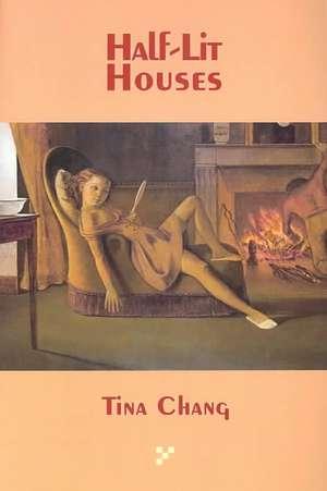 Half-Lit Houses de Tina Chang