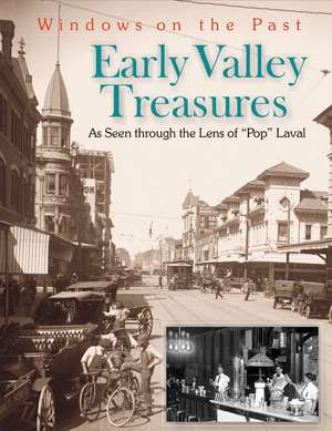 Early Valley Treasures:  As Seen Through the Lens of Pop Laval de Elizabeth Laval