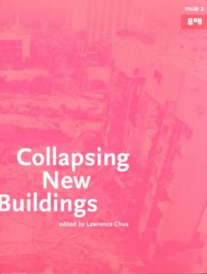 Muae No. 2:  Collapsing New Buildings de Lawrence Chua