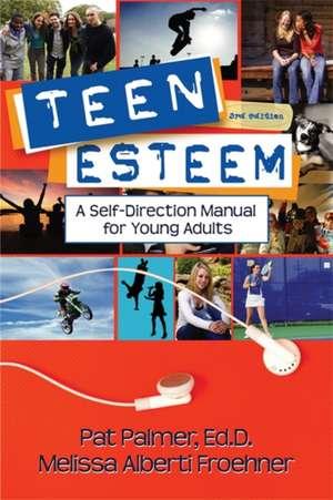 Teen Esteem:  A Self-Direction Manual for Young Adults de Pat Palmer