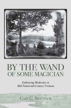 By the Wand of Some Magician de Gary G Shattuck