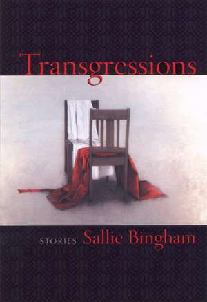 Transgressions: Stories de Sallie Bingham