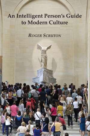 Intelligent Guide To Modern Culture de Roger Scruton