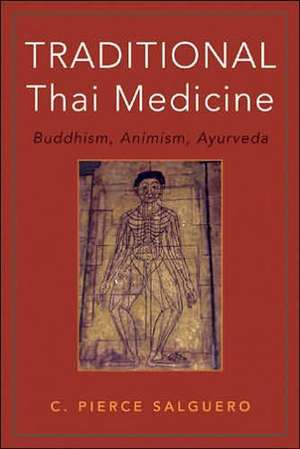 Traditional Thai Medicine: Buddhism, Animism, Ayurveda