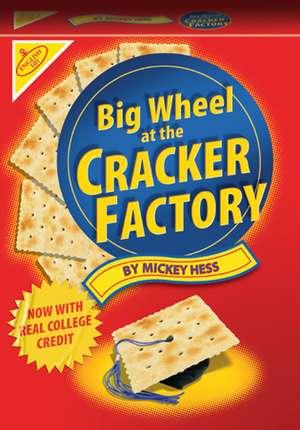 Big Wheel at the Cracker Factory de Mickey Hess