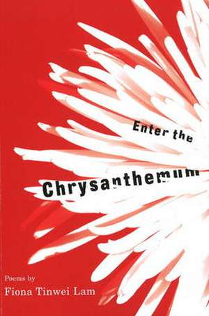 Enter the Chrysanthemum de Fiona Tinwei Lam