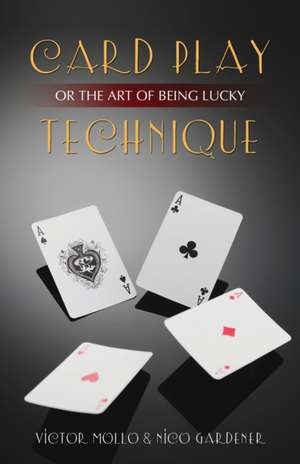 Card Play Technique or the Art of Being Lucky imagine