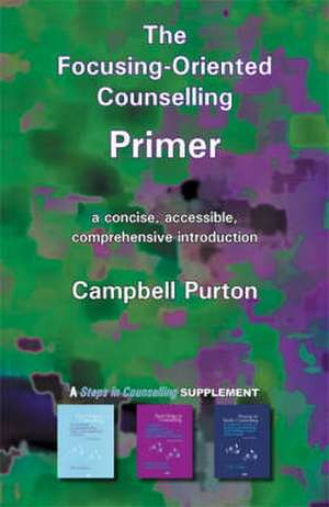 The Focusing-Oriented Counselling Primer
