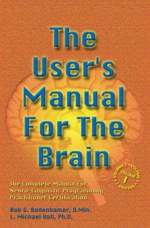 The User's Manual for the Brain:  The Complete Manual for Neuro-Linguistic Programming de Bob G. Bodenhamer