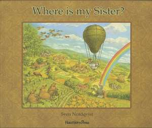 Where Is My Sister?:  Being a Teenager de Sven Nordqvist