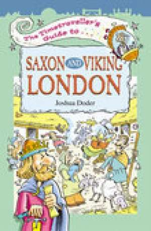 The Timetravellers Guide to Saxon London