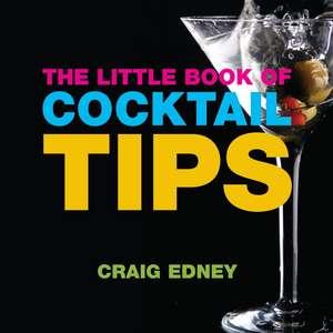 The Little Book of Cocktail Tips de Craig Edney