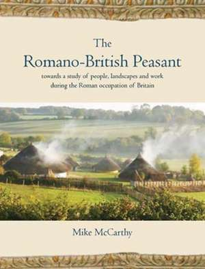 The Romano-British Peasant