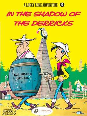 Lucky Luke Vol.5: In The Shadow Of The Derricks de Rene Goscinny