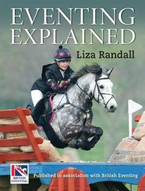 Eventing Explained de Liza Randall