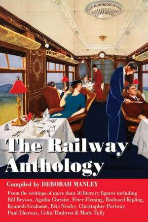 Railway Anthology de Deborah Manley