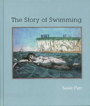 The Story Of Swimming de Susie Parr