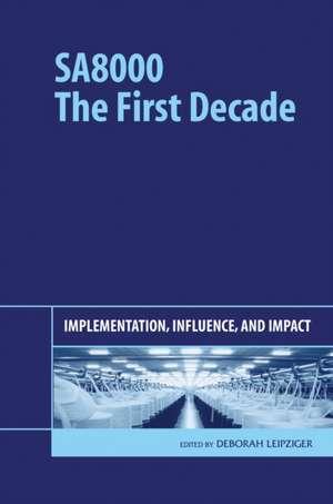 SA8000:  Implementation, Influence, and Impact de Deborah Leipziger
