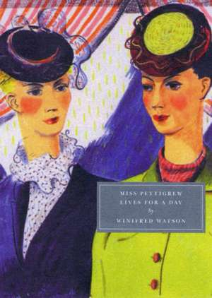 Miss Pettigrew Lives for a Day de Winifred Watson