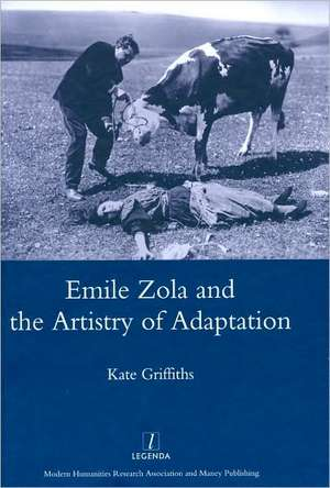 Emile Zola and the Artistry of Adaptation de Kate Griffiths