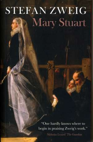 Mary Stuart de Stefan Zweig
