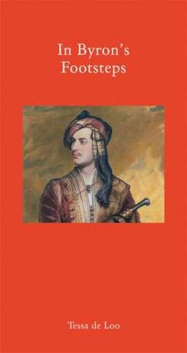In Byron's Footsteps de Tessa de Loo