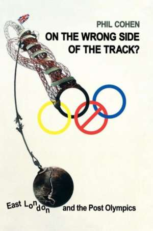 On the Wrong Side of the Track? de Phil Cohen
