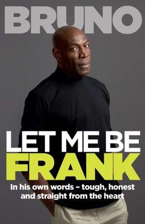 Let Me Be Frank de Frank Bruno