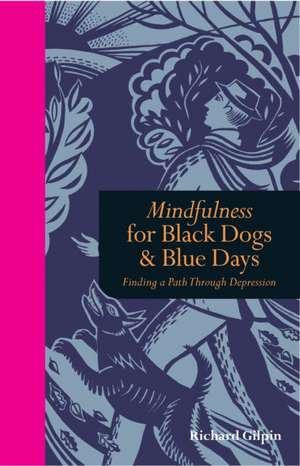 Mindfulness for Black Dogs & Blue Days