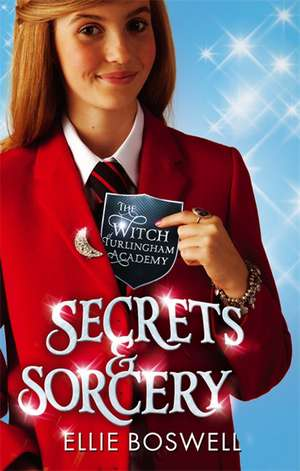 Secrets and Sorcery de Ellie Boswell