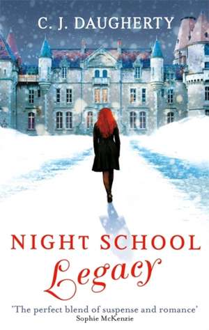 Night School 02: Legacy de C. J. Daugherty