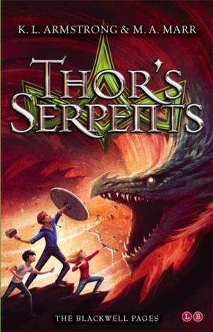 Blackwell Pages: Thor's Serpents de K. L. Armstrong
