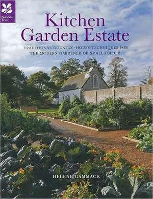 Kitchen Garden Estate:  Traditional Country-House Techniques for the Modern Gardener or Smallholder de Helene Gammack