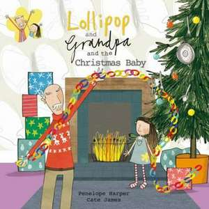 Harper, P: Lollipop and Grandpa and the Christmas Baby