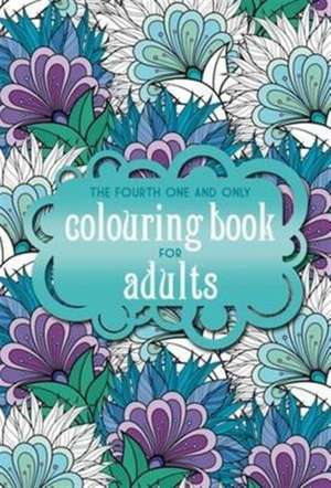 The Fourth One and Only Coloring Book for Adults
