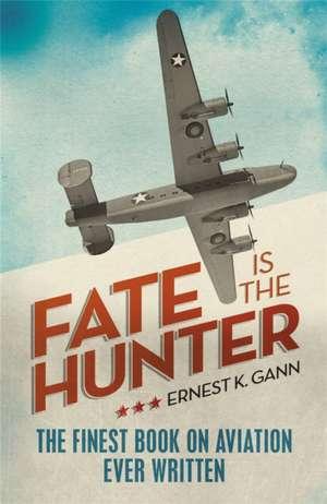 Fate is the Hunter de Ernest K. Gann