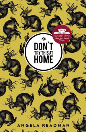 Don't Try This at Home de Angela Readman