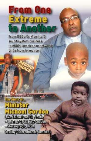From One Extreme to Another de Minister Michael Gordon