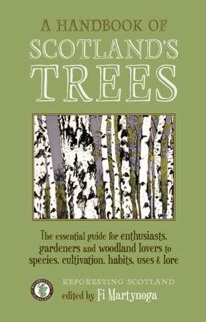 A Handbook of Scotland's Trees de Fi Martynoga