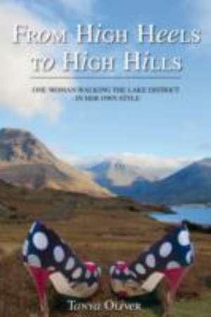 Oliver, T: From High Heels to High Hills de Tanya Oliver