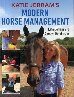 Katie Jerram's Modern Horse Management imagine