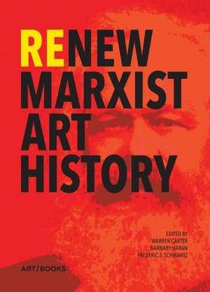 Renew Marxist Art History de Warren Carter