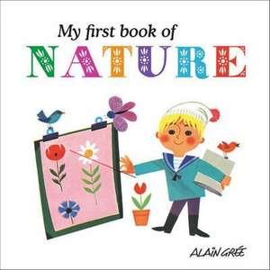 Gree, ,: My First Book of Nature de Alain Gree