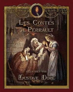 Les Contes de Perrault Illustres Par Gustave Dore:  Vehicles for the Enhancement of Cultural Understanding de Perrault Charles