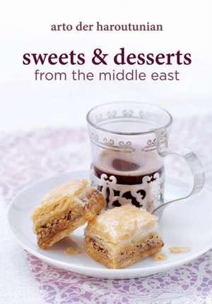 Sweets and Desserts from the Middle East:  A Classic Account of War in the Air in WWI de Arto der Haroutunian