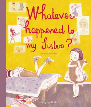 Whatever Happened To My Sister?