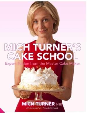 Mich Turner's Cake School de Mich Turner